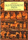 Old Testament Faith: An Illustrated Documentary (0060620641) by Drane, John William