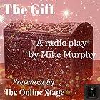 The Gift Radio/TV von Mike Murphy Gesprochen von:  Voices of Today