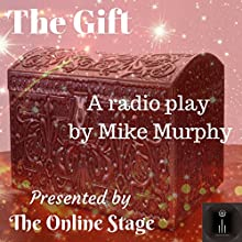 The Gift Radio/TV Program by Mike Murphy Narrated by  Voices of Today