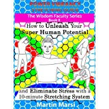 Power Vibrancy Stretching Guide: How to Unleash Your Super Human Potential and Eliminate Stress with a 10-minute Stretching System (Illustrated) (The Wisdom Faculty Series, Book II)di Martin Marsi