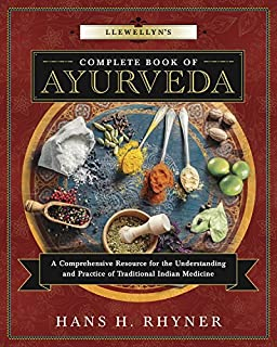 Book Cover: Llewellyn's Complete Book of Ayurveda: A Comprehensive Resource for the Understanding & Practice of Traditional Indian Medicine