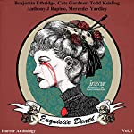 Exquisite Death | Benjamin Ethridge,Todd Keisling,Anthony Rapino,Mercedes Yardley,Cate Gardner