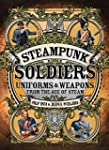 Steampunk Soldiers: Uniforms & Weapon...