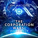 The Corporation Wars: Insurgence Audiobook by Ken MacLeod Narrated by Peter Kenny