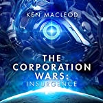 The Corporation Wars: Insurgence | Ken MacLeod