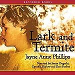 Lark and Termite | Jayne Anne Phillips