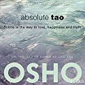 Absolute Tao: Subtle Is the Way to Love, Happiness and Truth Audiobook by  OSHO Narrated by  OSHO