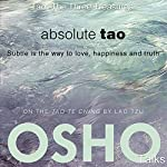 Absolute Tao: Subtle Is the Way to Love, Happiness and Truth |  OSHO
