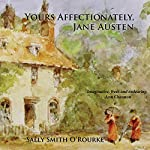 Yours Affectionately, Jane Austen | Sally Smith O' Rourke