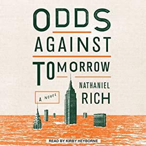Odds Against Tomorrow | [Nathaniel Rich]