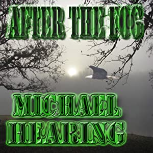 After the Fog: Four Tales of Horror and Supernatural Suspense | [Michael Hearing]