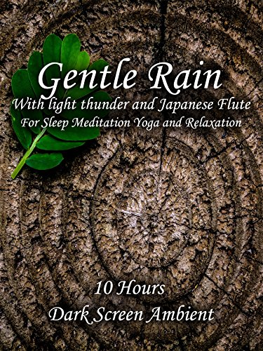 Gentle rain with light thunder and Japanese flute for sleep meditation yoga and relaxation 10 hour ambient video dark screen