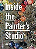 img - for Inside the Painter's Studio 1st edition by Joe Fig (2009) Paperback book / textbook / text book