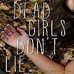 Dead Girls Don't Lie   Jennifer Shaw Wolf