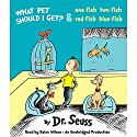 What Pet Should I Get? and One Fish Two Fish Red Fish Blue Fish Audiobook by  Dr. Seuss Narrated by Rainn Wilson, David Hyde Pierce