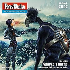 Spaykels Rache (Perry Rhodan 2852) Hörbuch