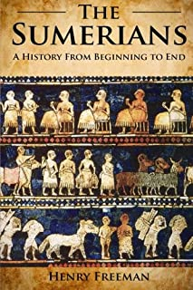 Book Cover: Sumerians: A History From Beginning to End