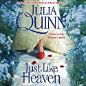 Just Like Heaven Audiobook by Julia Quinn Narrated by Rosalyn Landor
