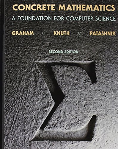 Concrete Mathematics: A Foundation for Computer Science...