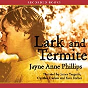 Lark and Termite | [Jayne Anne Phillips]