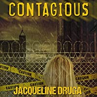 Contagious (       UNABRIDGED) by Jacqueline Druga Narrated by Andrew B. Wehrlen