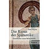"""Die Kunst der Sp�tantike: Geschichte eines Stilwandelsvon """"Paul Veyne"""""""