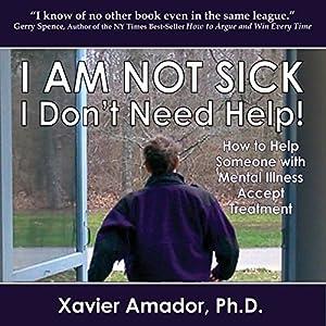 I Am Not Sick, I Don't Need Help! Audiobook