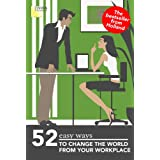 52 easy ways to change the world from your workplace
