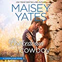 Brokedown Cowboy Audiobook by Maisey Yates Narrated by Lillian Thayer