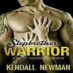 Stepbrother Warrior | Kendall Newman