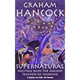 Supernatural: Meetings with the Ancient Teachers of Mankindby Graham Hancock