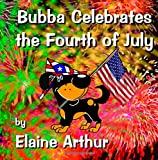 Bubba Celebrates the Fourth of July (The Pups)