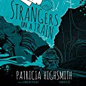 Strangers on a Train Audiobook by Patricia Highsmith Narrated by Bronson Pinchot