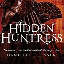 Hidden Huntress Audiobook by Danielle L. Jensen Narrated by Erin Moon, Eric Michael Summerer