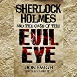 Sherlock Holmes and the Case of the Evil Eye | Don Emigh