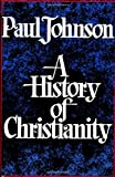 History of Christianity (0684815036) by Johnson, Paul