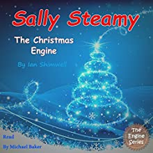 Sally Steamy: The Christmas Engine: The Engine Series, Book 5 Audiobook by Ian Shimwell Narrated by Michael Baker