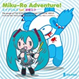 Miku-Ro Adventure!
