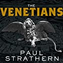 The Venetians: A New History: From Marco Polo to Casanova (       UNABRIDGED) by Paul Strathern Narrated by Derek Perkins