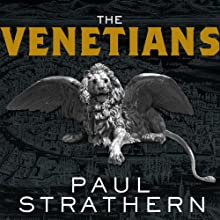 The Venetians: A New History: From Marco Polo to Casanova Audiobook by Paul Strathern Narrated by Derek Perkins
