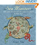 Sea Monsters: The Lore and Legacy of...