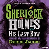 img - for Sherlock Holmes: His Last Bow: A Complete & Unabridged Reading by Derek Jacobi book / textbook / text book