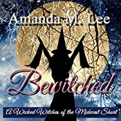 Bewitched: A Wicked Witches of the Midwest Short   Amanda M. Lee