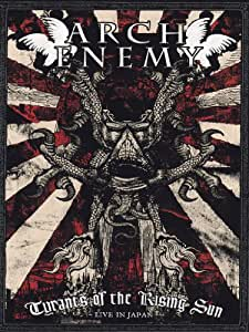 Arch Enemy - Tyrants of the Rising Sun / Live in Japan
