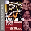 Fabulation or The Re-education of Undine  by Lynn Nottage Narrated by Charlayne Woodard, Full Cast