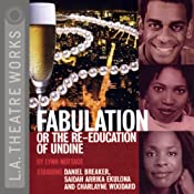 Fabulation or The Re-education of Undine | [Lynn Nottage]