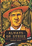 Always on Strike: Frank Little and the Western Wobblies
