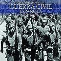 Breve historia de la Guerra Civil Española Audiobook by Íñigo Bolinaga Narrated by Vicente Quintana
