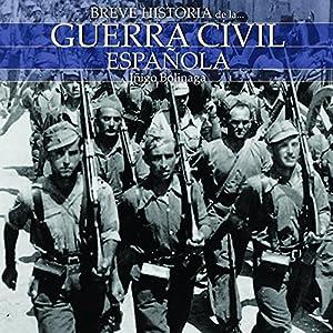 Breve historia de la Guerra Civil Española Audiobook