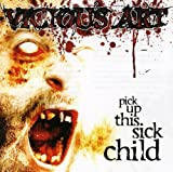 Pick Up This Sick Child by Vicious Art (2008-02-04)